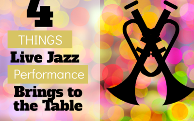 4 Things Live Jazz Performance Brings To The Table